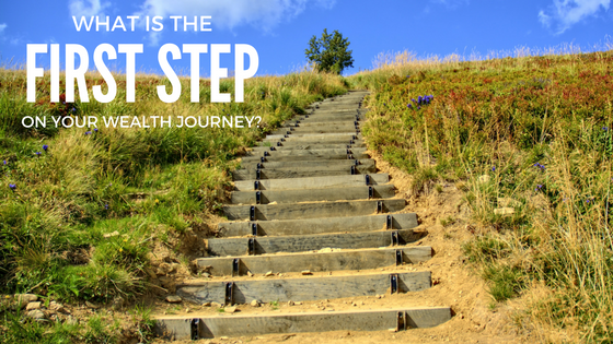 What is the first step on your wealth journey?